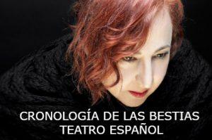 Cronología de las bestias. Teatro Español