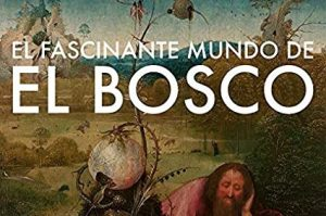 Documental El fascinante mundo del Bosco