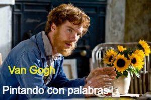 Documental Van Gogh Pintando con palabras