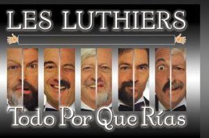 Vamos al teatro Les luthiers. Todo porque rías