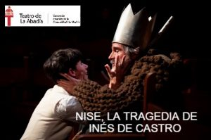 Vamos al teatro Nise, la tragedia de Inés de Castro
